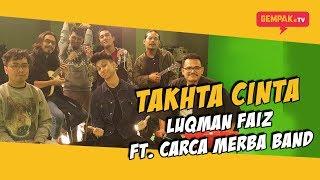 Cover images Takhta Cinta   Luqman Faiz Ft Carca Merba Band   Gempak TV