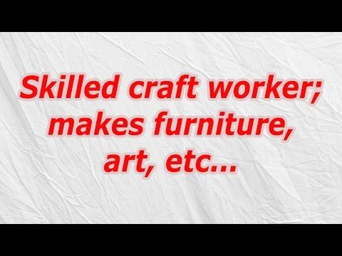 Skilled craft worker; makes furniture, art, etc (CodyCross Crossword Answer)