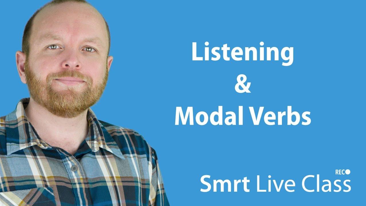 Listening & Modal Verbs - Intermediate English with Mark #19