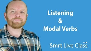 Listening & Modal Verbs - Intermediate English with Mark #19