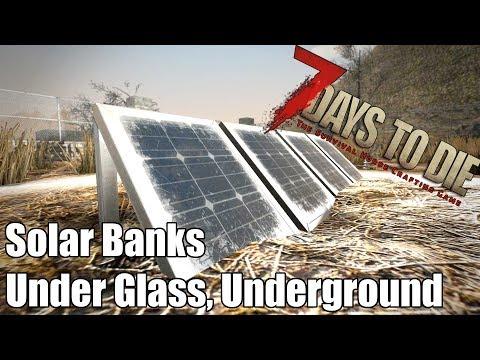 7 Days to Die Solar Banks - Under Glass, Underground, Power & Time (Alpha 16)