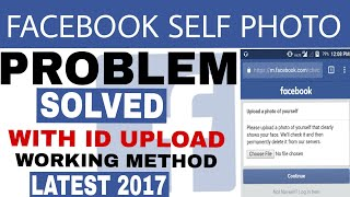 How to Solve Facebook Yourself Photo Problem Government ID Hack Upload verification 2017 Only 1hour