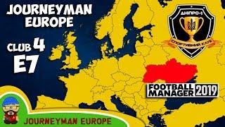 FM19 Journeyman - C4 EP7 - Dnipro-1 Ukraine - A Football Manager 2019 Story