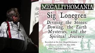 Sig Lonegren: Divining the Stones: Dowsing, the Earth Mysteries, and The Spiritual Journey (Audio)