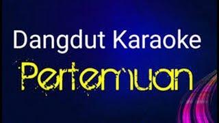 Karaoke Dangdut Rhoma Irama Pertemuan tanpa vokal.mp3