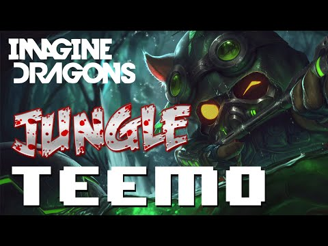 Nightblue3 - STRONGEST TEEMO JUNGLE EVER vs Imagine Dragons