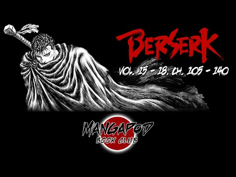 MangaPod Book Club #133: Berserk (Vol. 15 - 18, Ch. 105 - 140) ft. Octopimp!