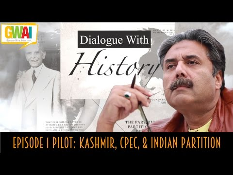 Dialogue with History Pilot: (Episode 1 Kashmir, CPEC, & Indian Partition) Gup Shup with Aftab Iqbal