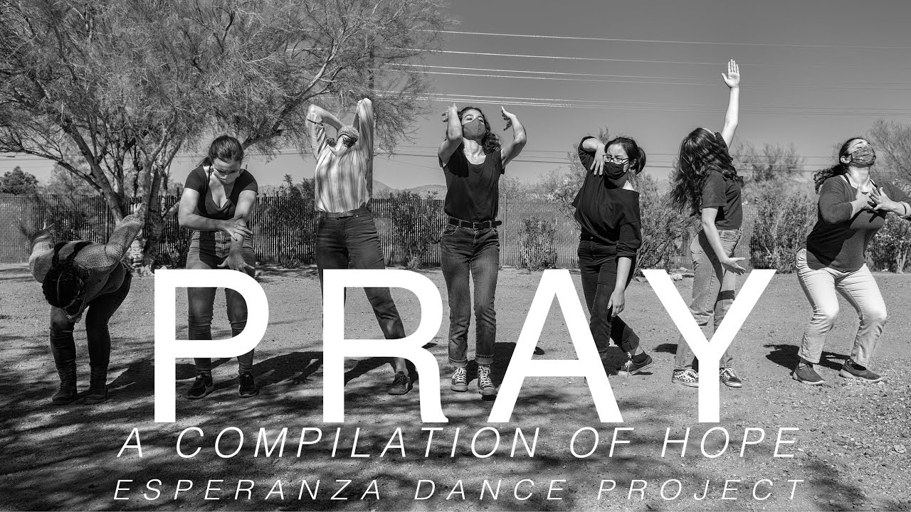 PRAY A compilation of Hope by Esperanza Dance Project