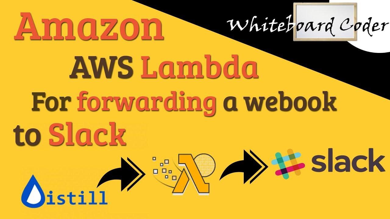 AWS Lambda for forwarding a WebHook to Slack