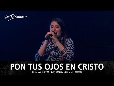 Pon Tus Ojos En Cristo - Su Presencia (Turn Your Eyes Upon Jesus) - Español