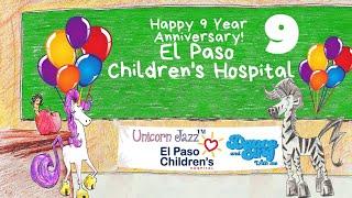 El Paso Children's Hospital Happy Anniversary by Unicorn Jazz Club Kids & The Thing I Do Show
