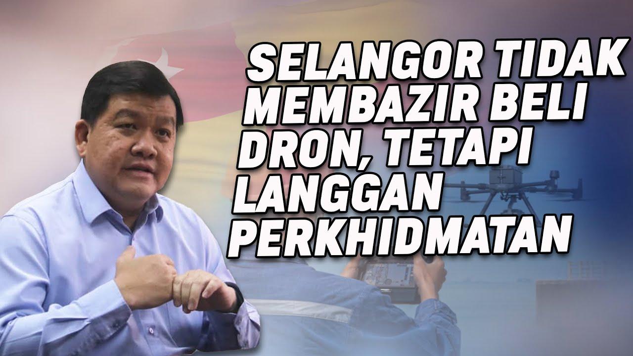 Selangor Tidak Membazir Beli Dron Tetapi Langgan Perkhidmatan