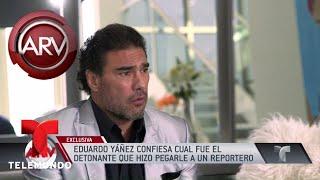 Las razones por las que Eduardo Yáñez explotó   Al Rojo Vivo   Telemundo