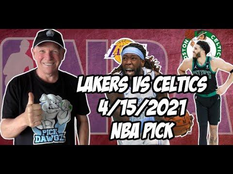 Los Angeles Lakers vs Boston Celtics 4/15/21 Free NBA Pick and Prediction NBA Betting Tips