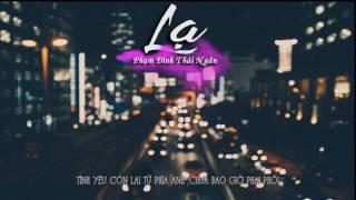 Lạ - Phạm Đình Thái Ngân [Lyrics HD]
