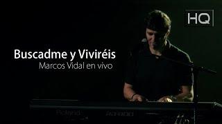 BUSCADME Y VIVIRÉIS / Marcos Vidal en vivo (HQ)