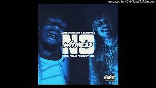 "Jame$TooCold ft Blueface - ""No WitNess"" (prod. FbeatProductions)"