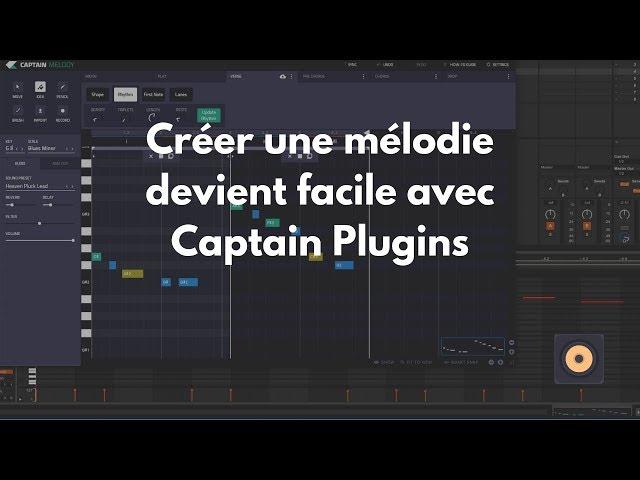 Captain melody 3 (2019) - Créer une mélodie devient facile avec Captain Plugins (Mixed in Key)