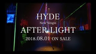 HYDE New Single「AFTER LIGHT」 6月29日(金)よりデジタル先行配信! ...