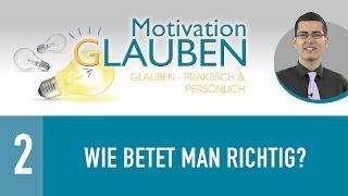 2. Wie betet man richtig - Motivation Glauben - Glauben - praktisch & persönlich - Christopher Kramp