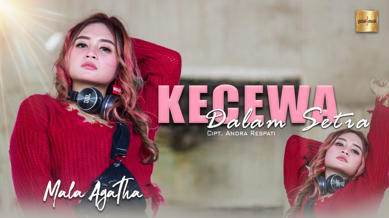 Mala Agatha - Kecewa Dalam Setia (Official Music Video)