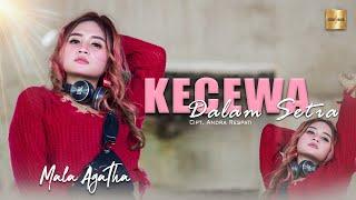 Download lagu Mala Agatha - Kecewa Dalam Setia (Official Music Video)