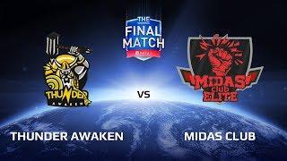 Thunder Awaken vs Midas Club, The Final Match LAN-Final, Play-Off