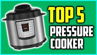 Top 5 Best Electric Pressure Cookers 2018 – Reviews & Buyer's Guide