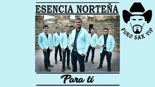 Esencia Norteña - Junto a Ti ♪ 2016