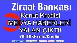Ziraat bankası konut kredisi faiz oranları yalan çıktı