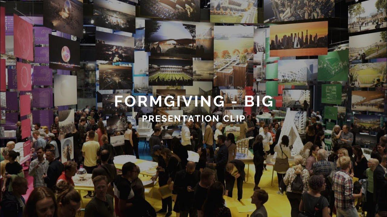 BIG / FORMGIVING