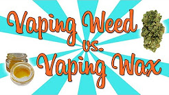 IS VAPING WEED STRONGER THAN VAPING OIL??