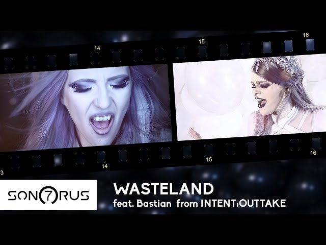 Sonorus7 - Wasteland feat. Bastian from INTENT:OUTTAKE (Official Video)