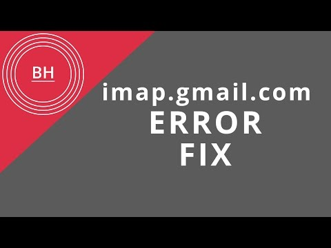 Updated - Fix the username or password for imap gmail com is