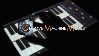 Groove Machine Mobile | Demo - Android, iOS & WIndows