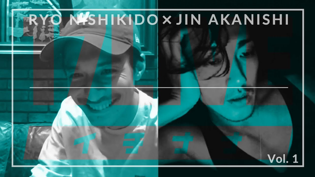 NO GOOD TV LIVE - 17LIVE Vol. 1 | RYO NISHIKIDO & JIN AKANISHI