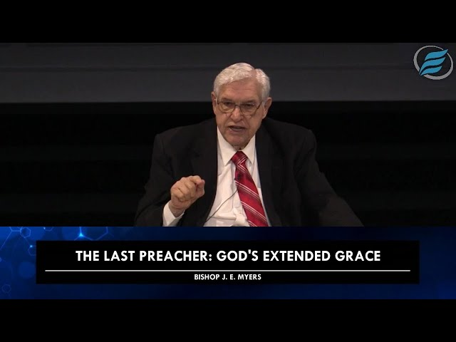 04/07/2021   The Last Preacher - God's Extended Grace   Bishop J. E. Myers