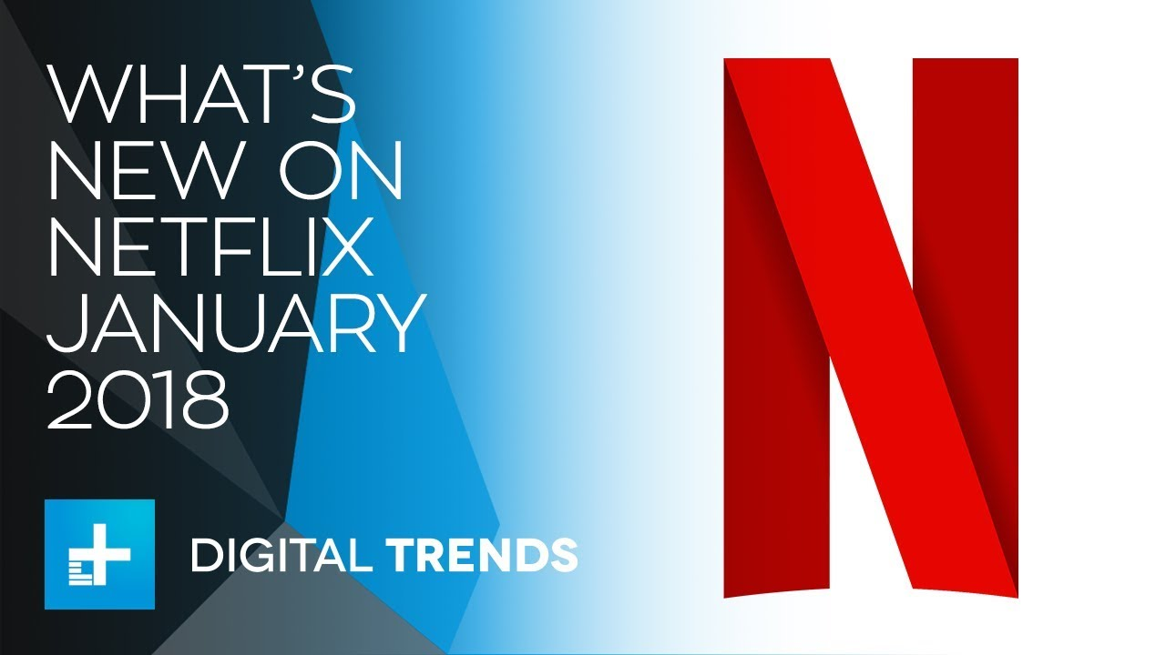 What's New On Netflix And What's Leaving In January 2018