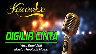 Download lagu Karaoke DIGILIR CINTA - Dewi Asti