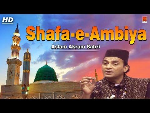 Shafa-e-Ambiya | Aslam Akram Sabri |...