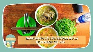 BÁNH CANH CÁ LÓC CƯỜNG ĐÔ LA | Ẩm Thực Đường Phố - Vietnamese Street Food