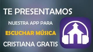 Escuchar Música Cristiana Gratis - App de Música Cristiana