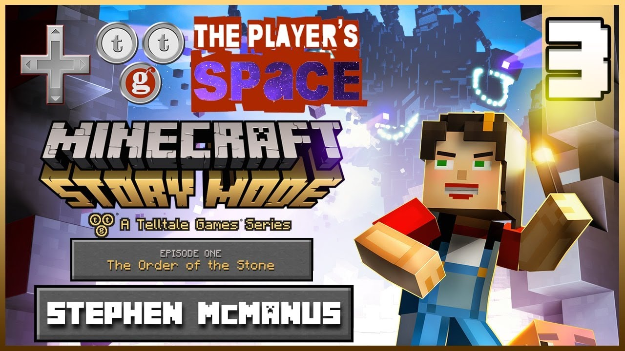 HE PLAYER'S SPACE - Minecraft: Story Mode - Episode 1, Part 3 - Episode 3 The Players Space