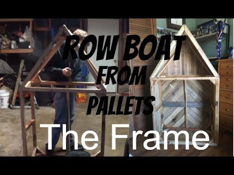 How to make a Rowboat Out of Pallets Episode #1: The Frame