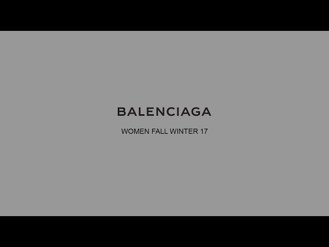 BALENCIAGA WOMEN FALL WINTER 17