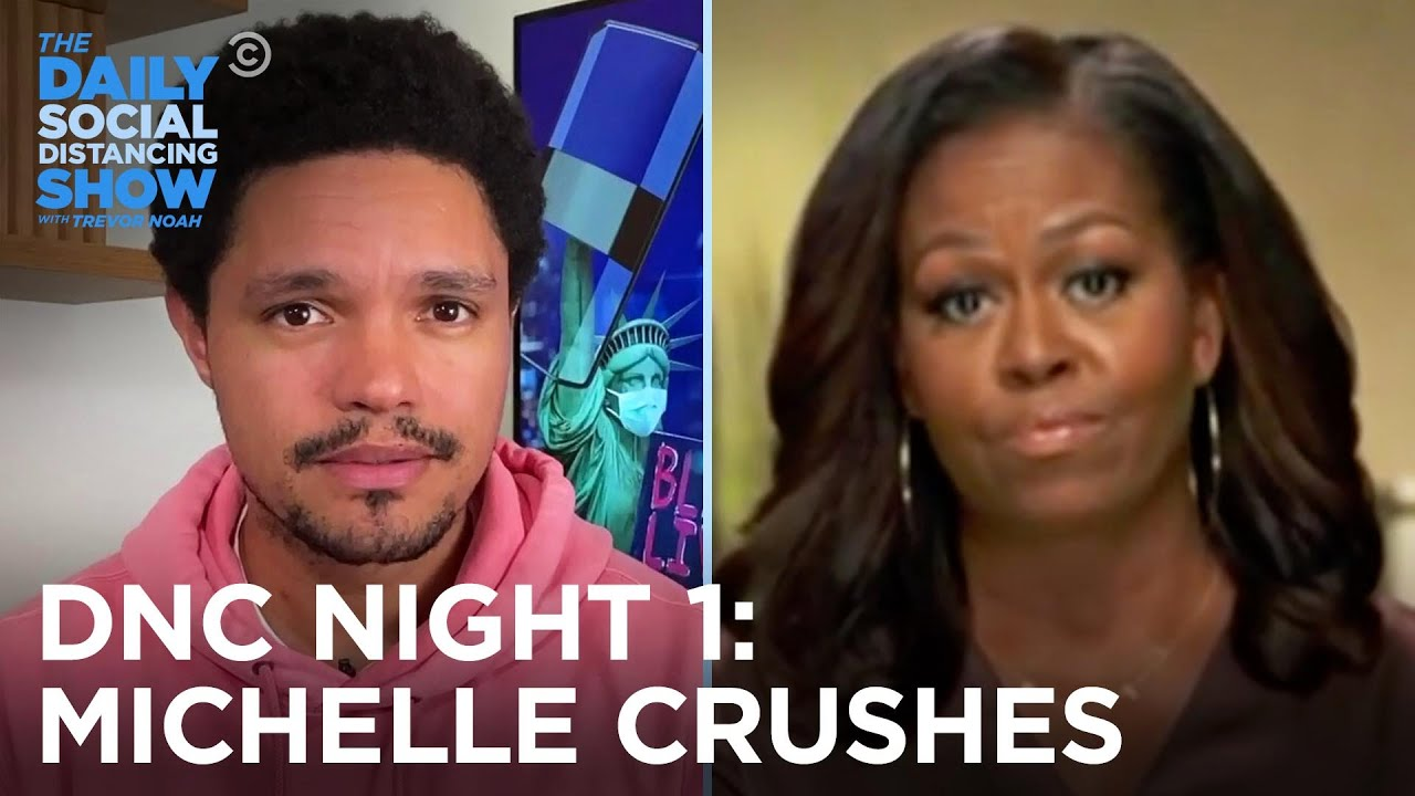The DNC Kicks Off & Michelle Obama Brings Down the House   The Daily Social Distancing Show