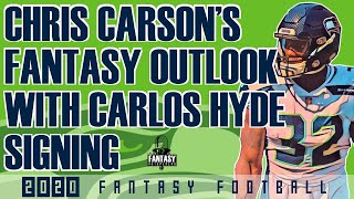 Chris Carson's Fantasy Football Outlook now that Carlos Hyde has been signed