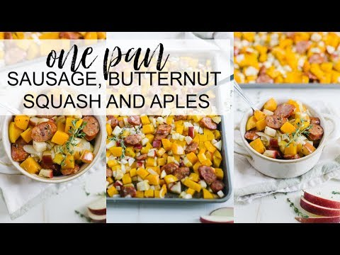 How To Make One Pan Sausage, Apples + Butternut Squash