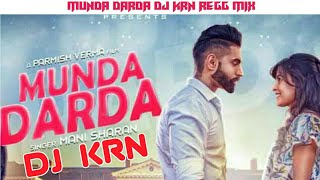 Munda Darda DJ Mohit Reggaton Mix || Mukhiya Chhoker